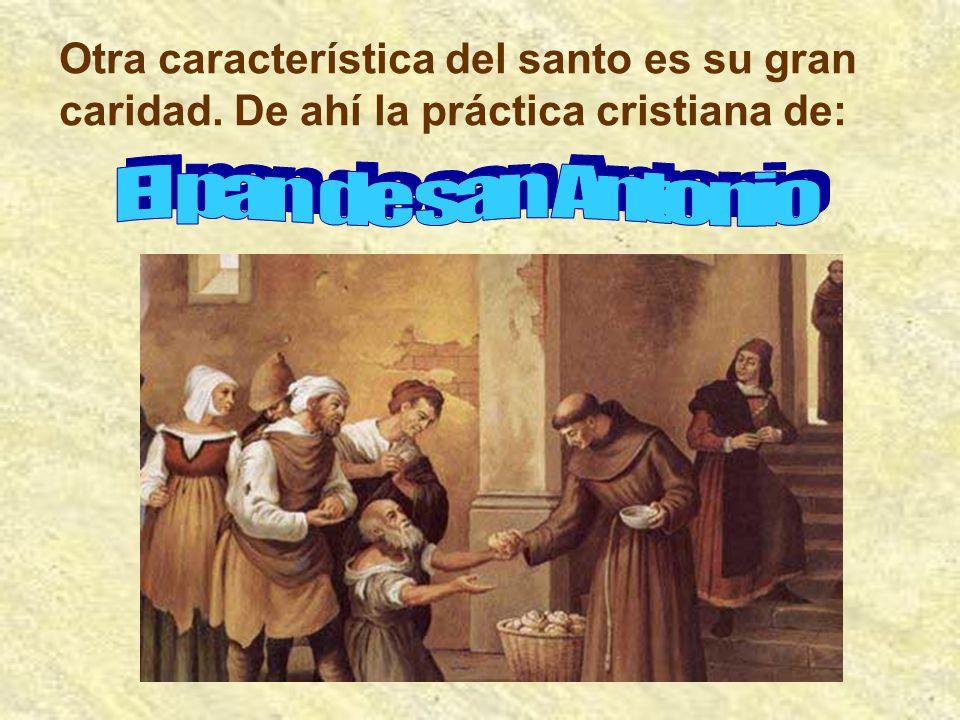 Otra característica del santo es su gran caridad