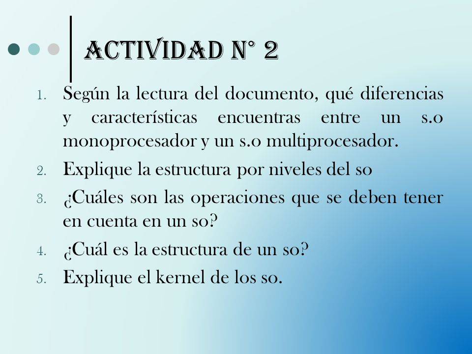 ACTIVIDAD N° 2 Según la lectura del documento, qué diferencias y características encuentras entre un s.o monoprocesador y un s.o multiprocesador.