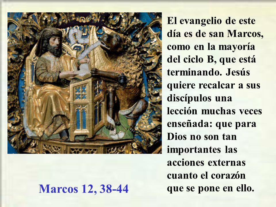 El evangelio de este día es de san Marcos, como en la mayoría del ciclo B, que está terminando. Jesús quiere recalcar a sus discípulos una lección muchas veces enseñada: que para Dios no son tan importantes las acciones externas cuanto el corazón que se pone en ello.