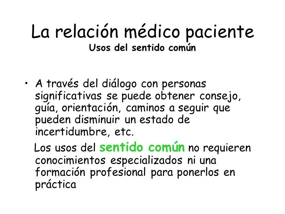 La relación médico paciente Usos del sentido común