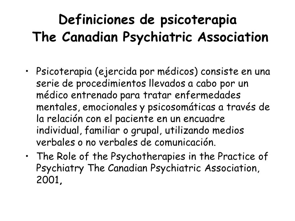 Definiciones de psicoterapia The Canadian Psychiatric Association