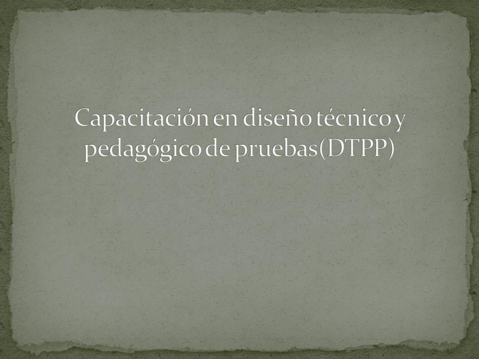 Capacitación en diseño técnico y pedagógico de pruebas(DTPP)