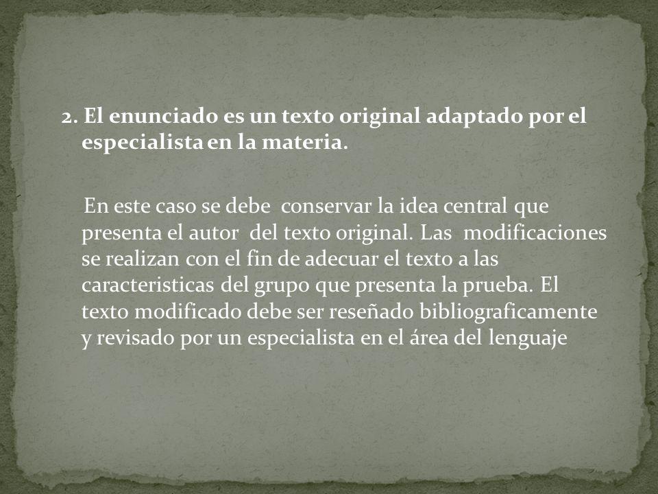 2. El enunciado es un texto original adaptado por el especialista en la materia.