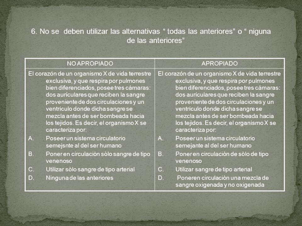 6. No se deben utilizar las alternativas todas las anteriores o niguna de las anteriores