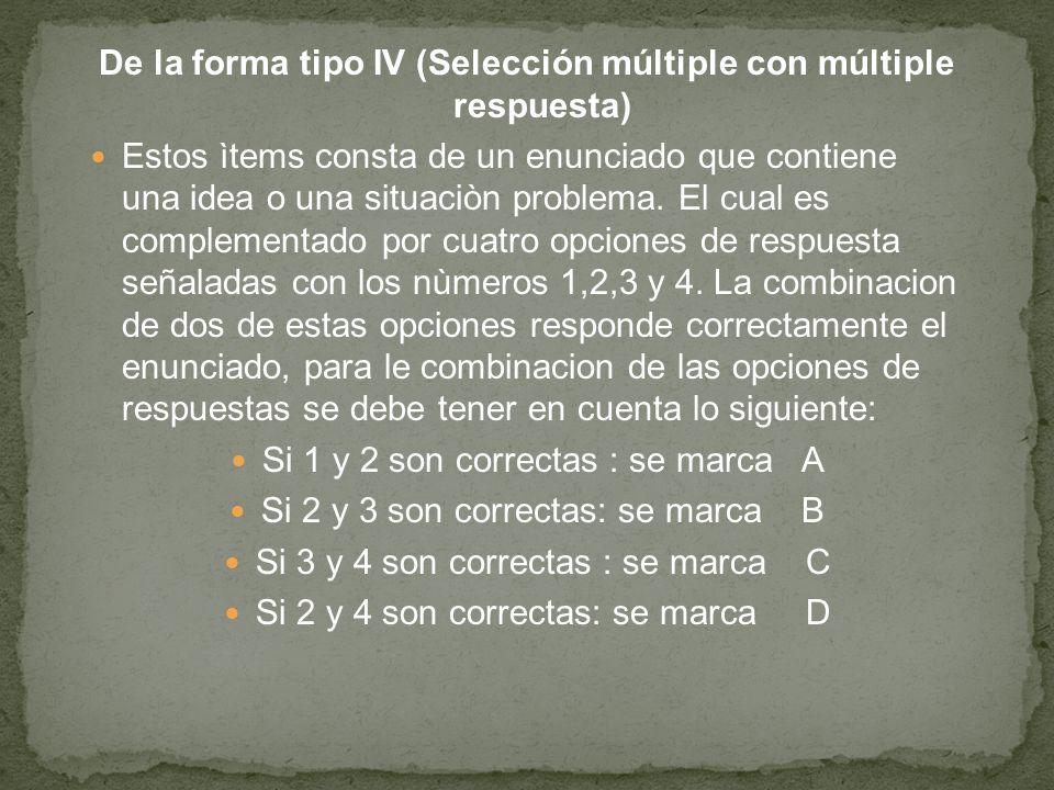 De la forma tipo IV (Selección múltiple con múltiple respuesta)