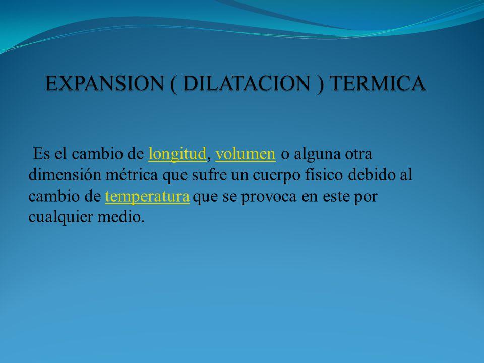 EXPANSION ( DILATACION ) TERMICA