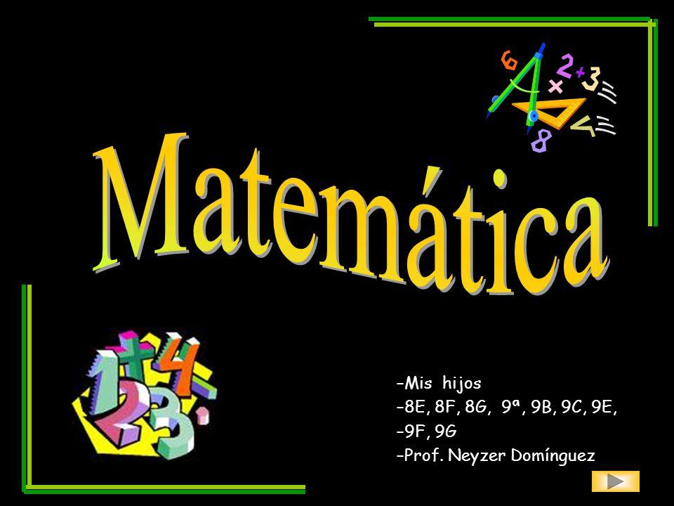 Matemática Mis hijos 8E, 8F, 8G, 9ª, 9B, 9C, 9E, 9F, 9G