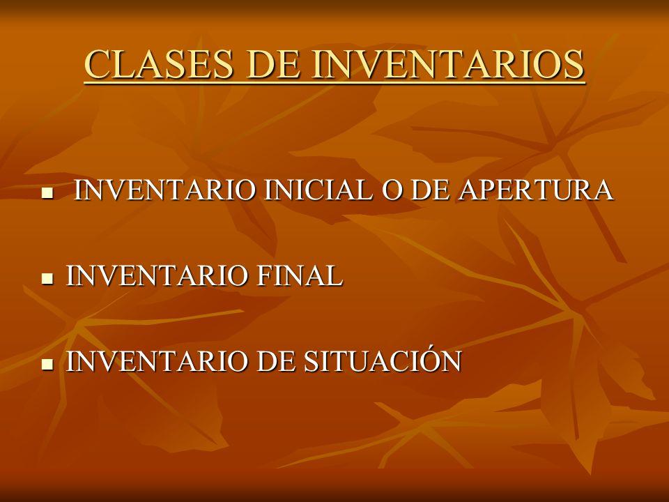 CLASES DE INVENTARIOS INVENTARIO INICIAL O DE APERTURA