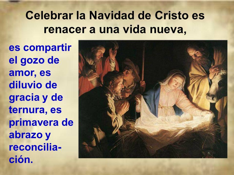 Celebrar la Navidad de Cristo es renacer a una vida nueva,