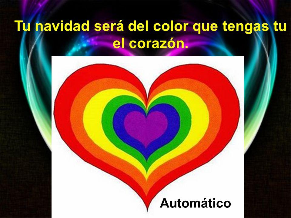 Tu navidad será del color que tengas tu el corazón.
