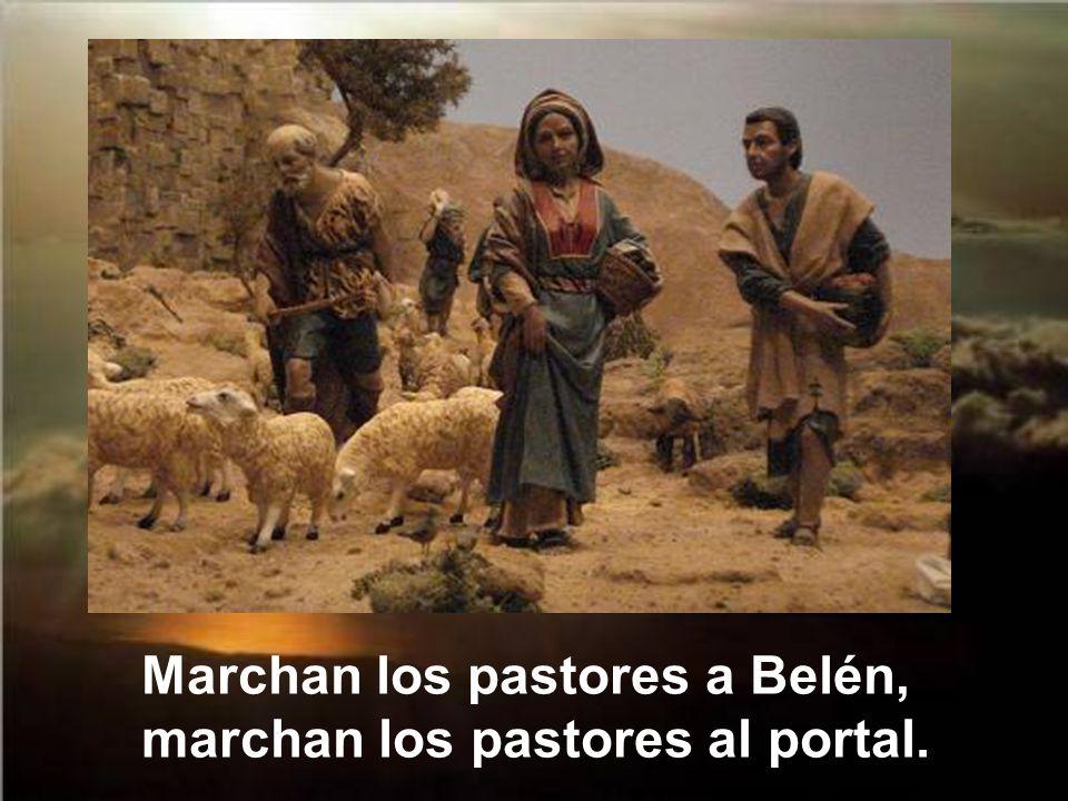 Marchan los pastores a Belén, marchan los pastores al portal.