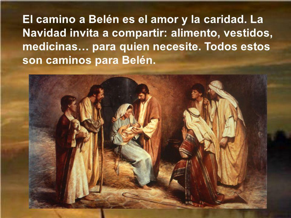 El camino a Belén es el amor y la caridad