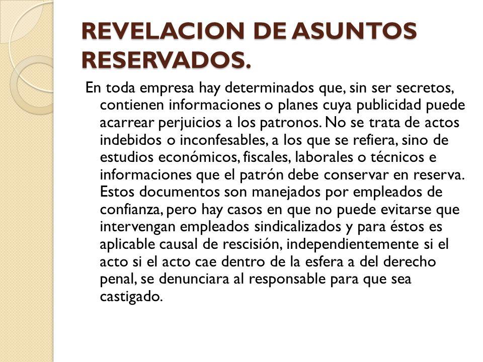 REVELACION DE ASUNTOS RESERVADOS.
