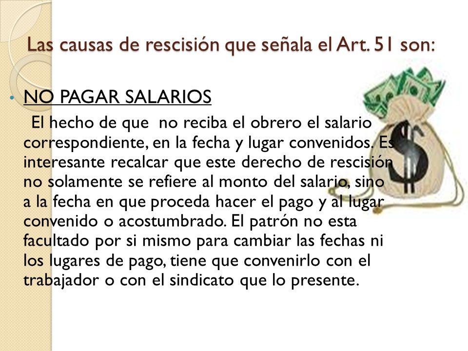 Las causas de rescisión que señala el Art. 51 son: