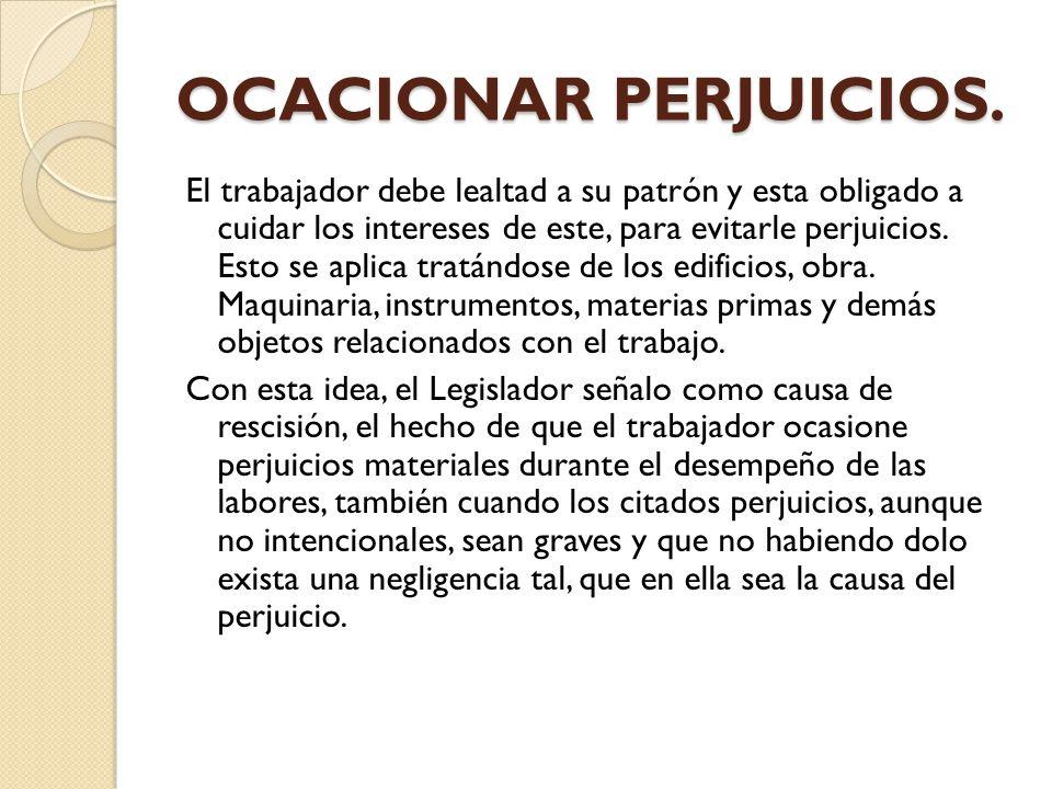 OCACIONAR PERJUICIOS.