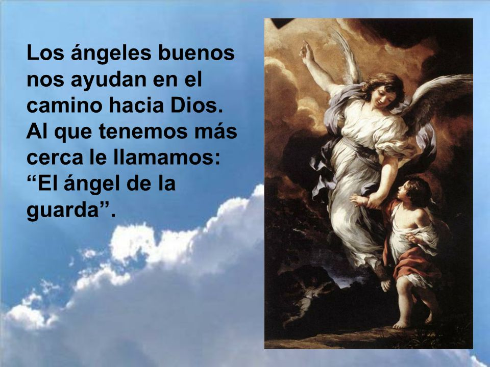 Los ángeles buenos nos ayudan en el camino hacia Dios