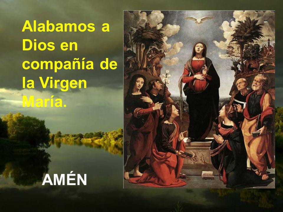 Alabamos a Dios en compañía de la Virgen María.