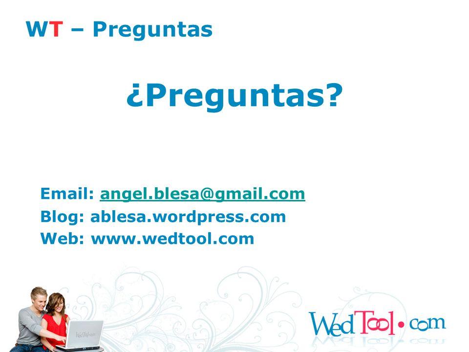 ¿Preguntas WT – Preguntas Email: angel.blesa@gmail.com