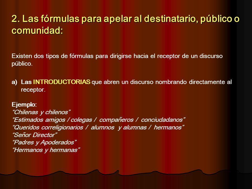 2. Las fórmulas para apelar al destinatario, público o comunidad: