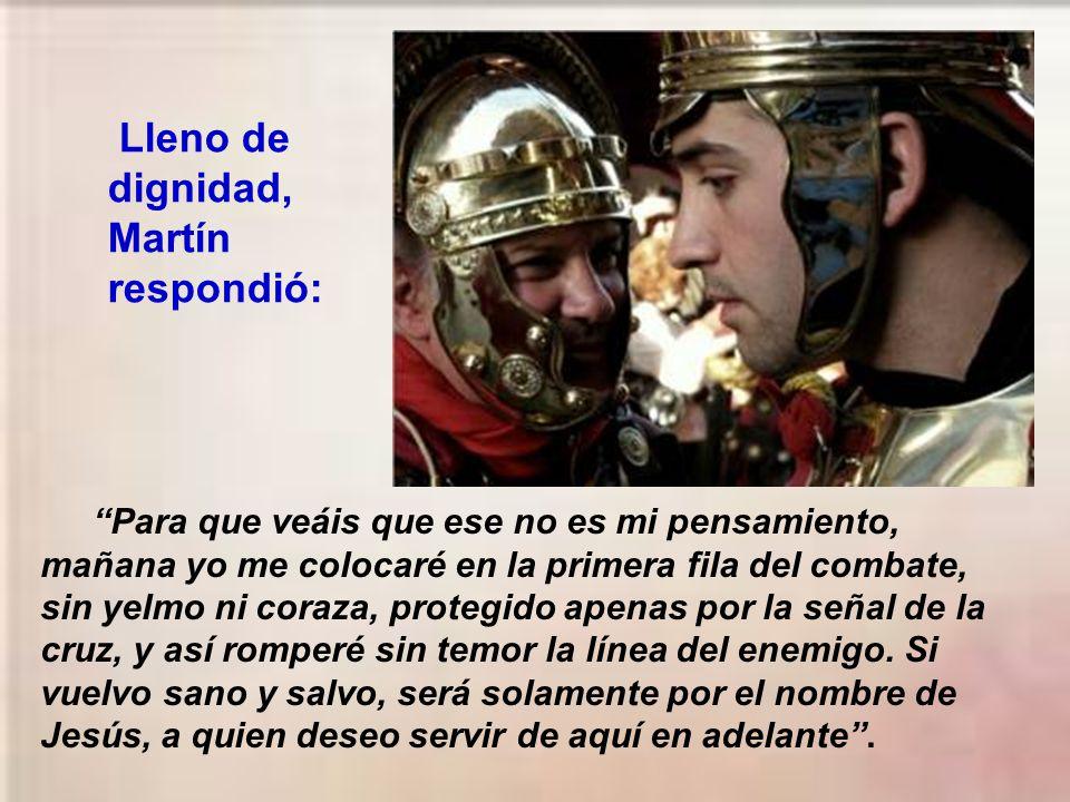 Lleno de dignidad, Martín respondió: