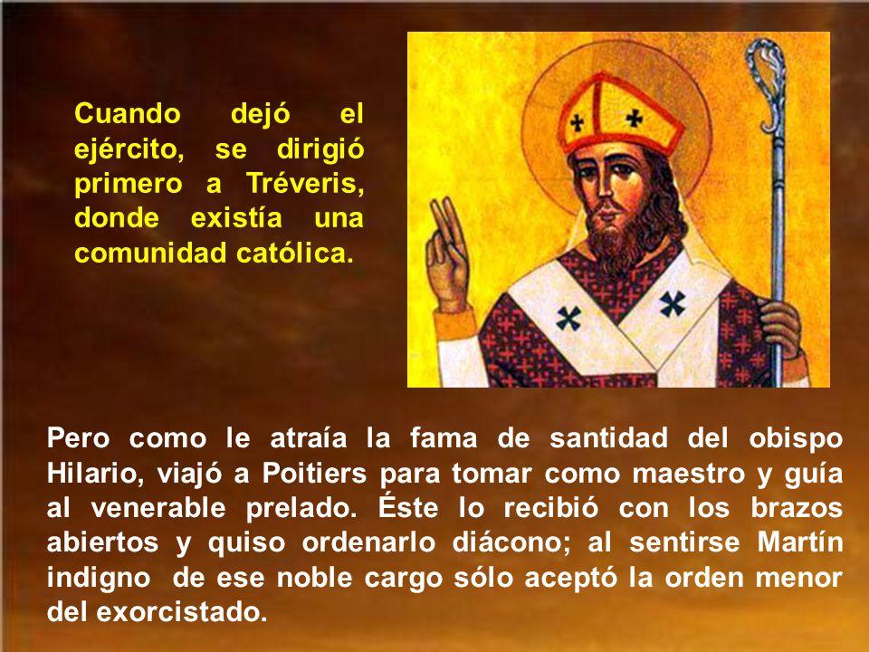 Cuando dejó el ejército, se dirigió primero a Tréveris, donde existía una comunidad católica.