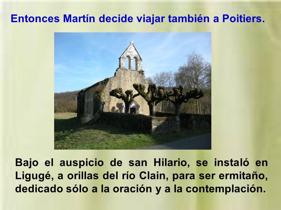 Entonces Martín decide viajar también a Poitiers.