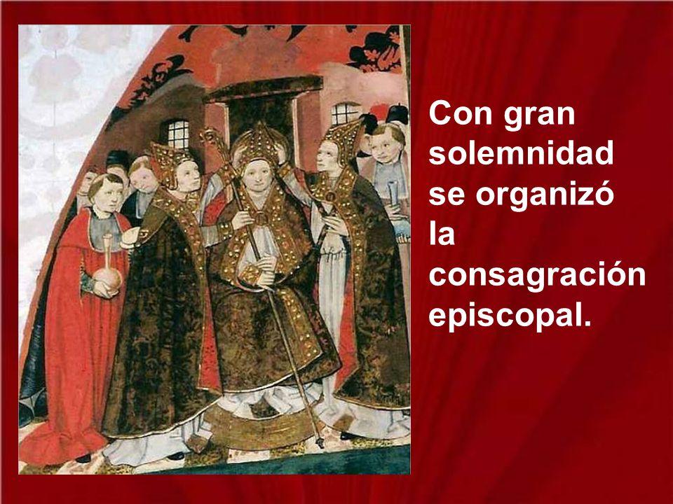 Con gran solemnidad se organizó la consagración episcopal.