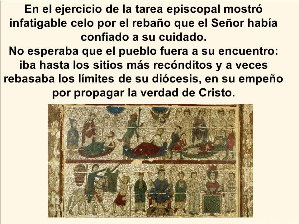 En el ejercicio de la tarea episcopal mostró infatigable celo por el rebaño que el Señor había confiado a su cuidado.