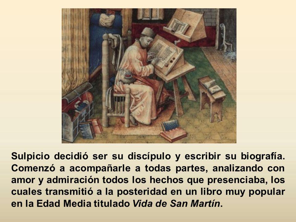 Sulpicio decidió ser su discípulo y escribir su biografía