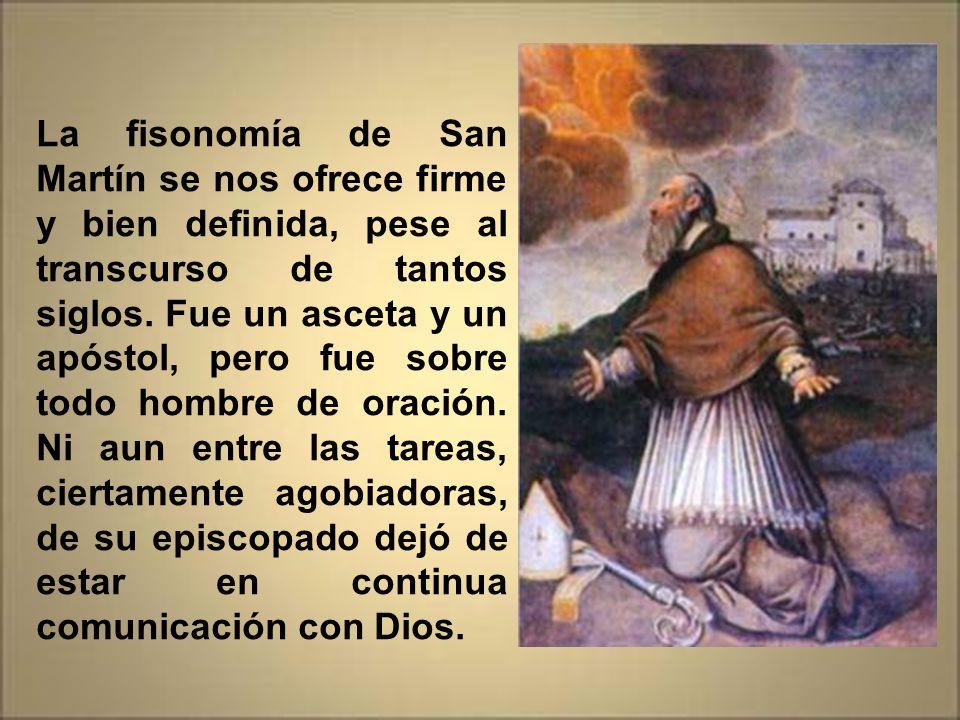 La fisonomía de San Martín se nos ofrece firme y bien definida, pese al transcurso de tantos siglos.
