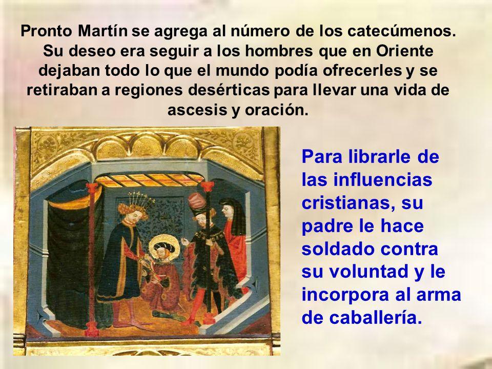 Pronto Martín se agrega al número de los catecúmenos