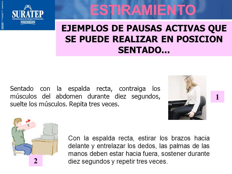 ESTIRAMIENTO EJEMPLOS DE PAUSAS ACTIVAS QUE SE PUEDE REALIZAR EN POSICION SENTADO...