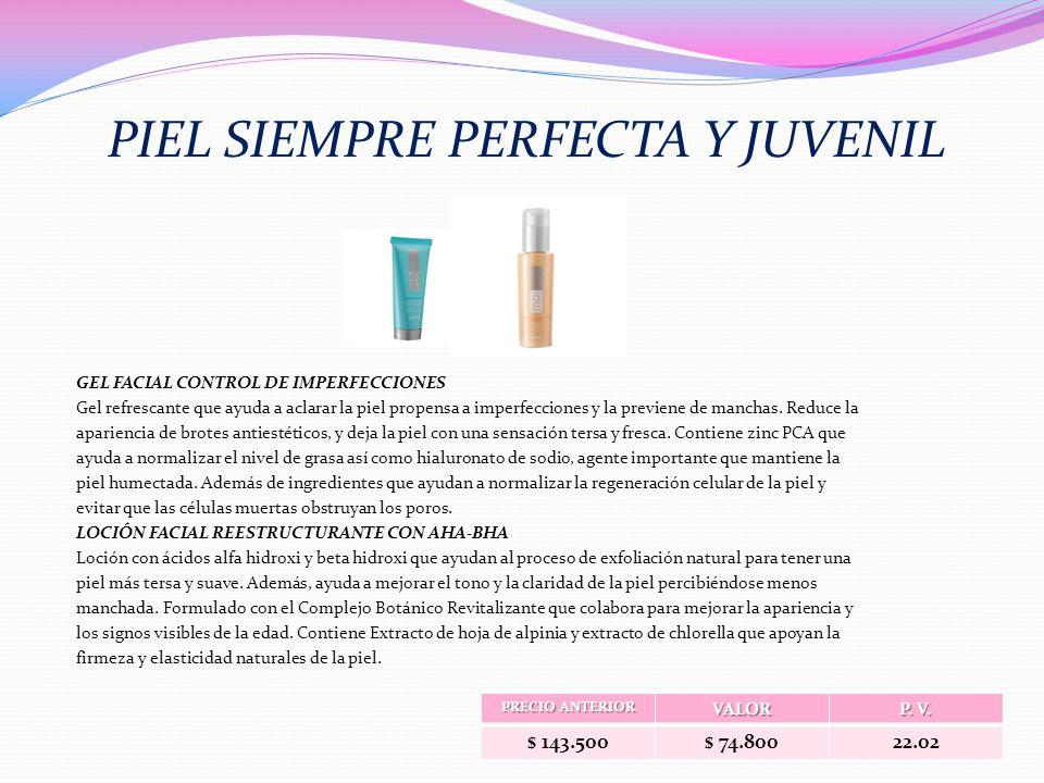 PIEL SIEMPRE PERFECTA Y JUVENIL