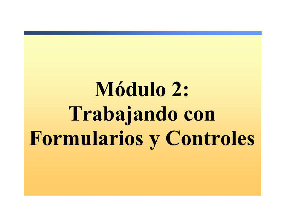 Módulo 2: Trabajando con Formularios y Controles