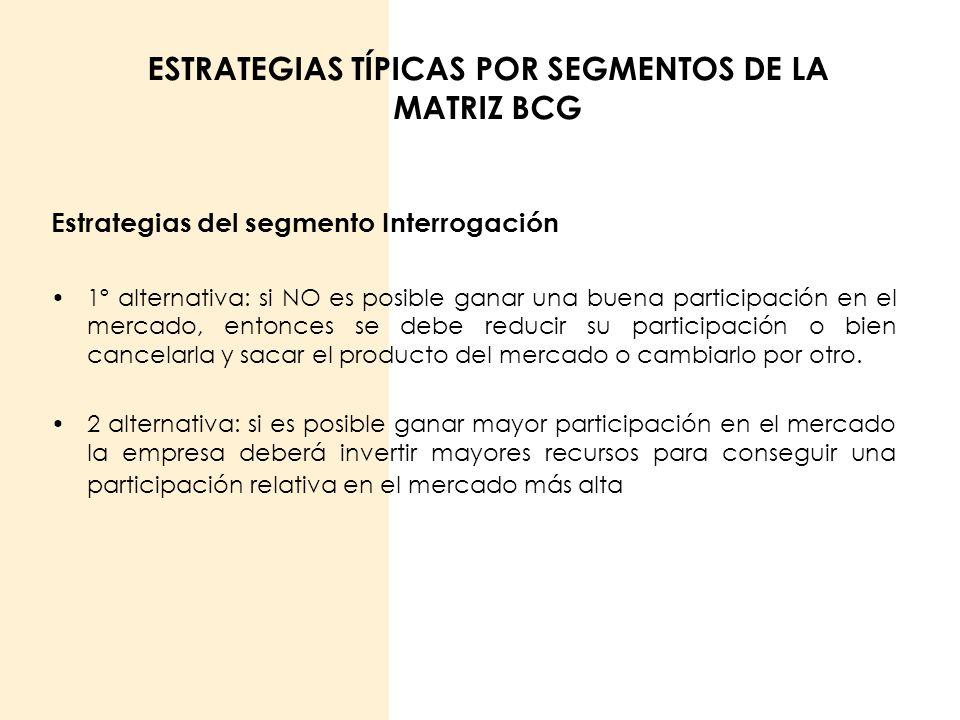 ESTRATEGIAS TÍPICAS POR SEGMENTOS DE LA MATRIZ BCG