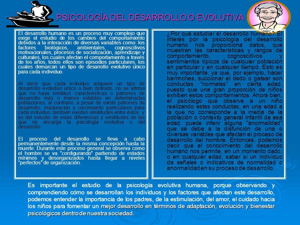 PSICOLOGÍA DEL DESARROLLO O EVOLUTIVA