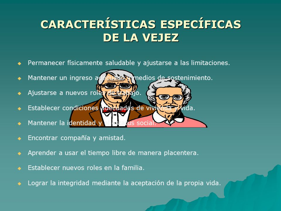CARACTERÍSTICAS ESPECÍFICAS DE LA VEJEZ