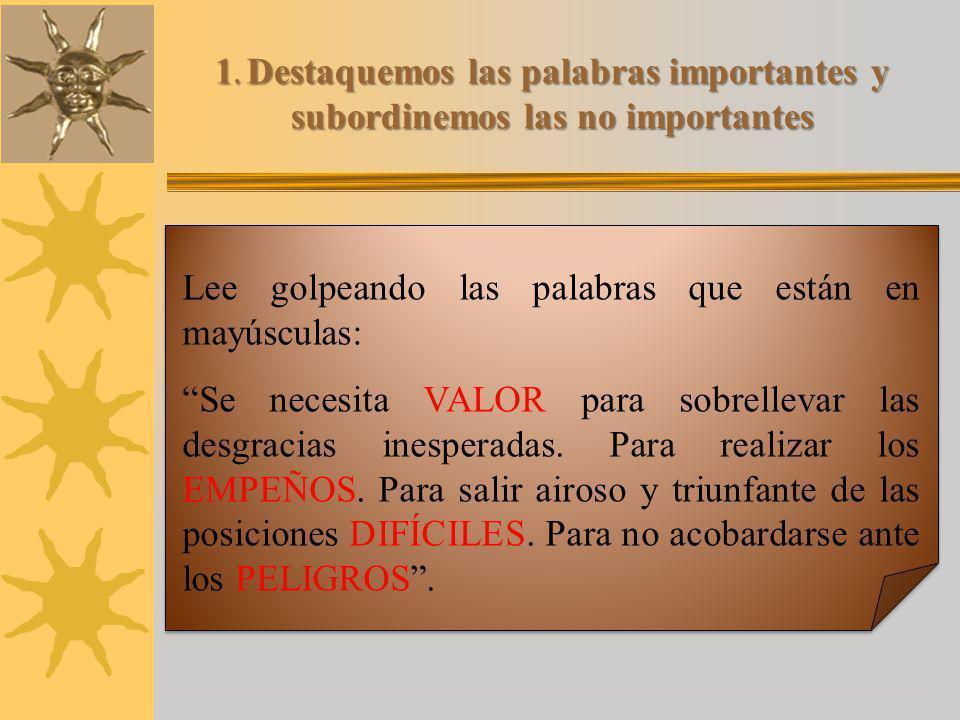 1. Destaquemos las palabras importantes y subordinemos las no importantes