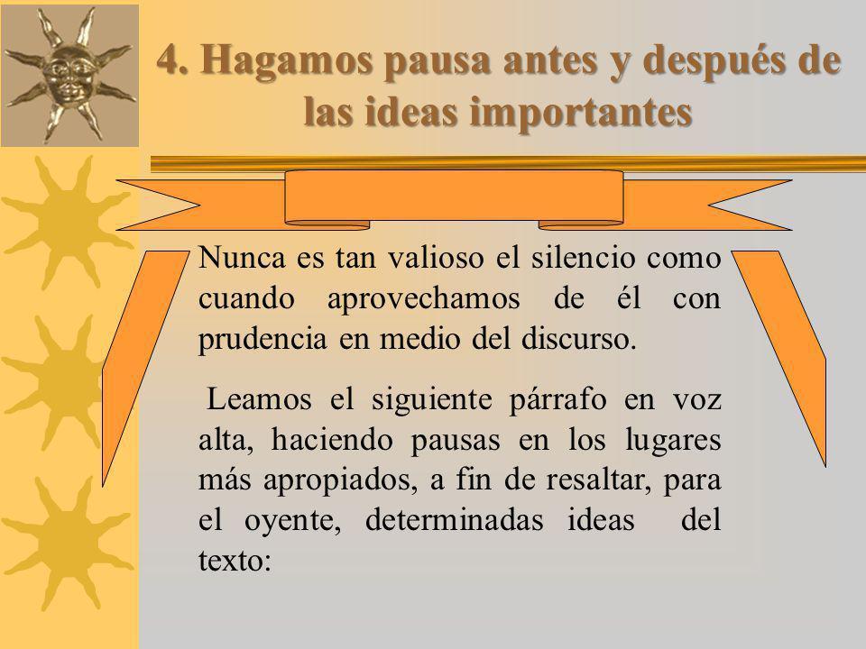 4. Hagamos pausa antes y después de las ideas importantes