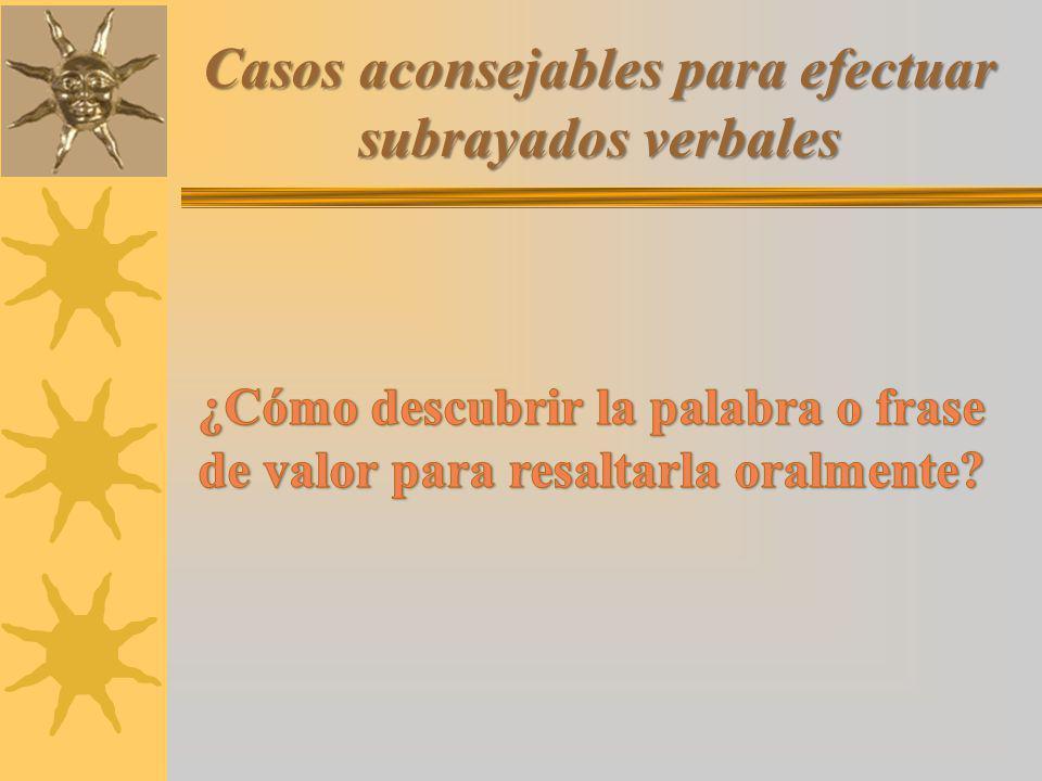 Casos aconsejables para efectuar subrayados verbales