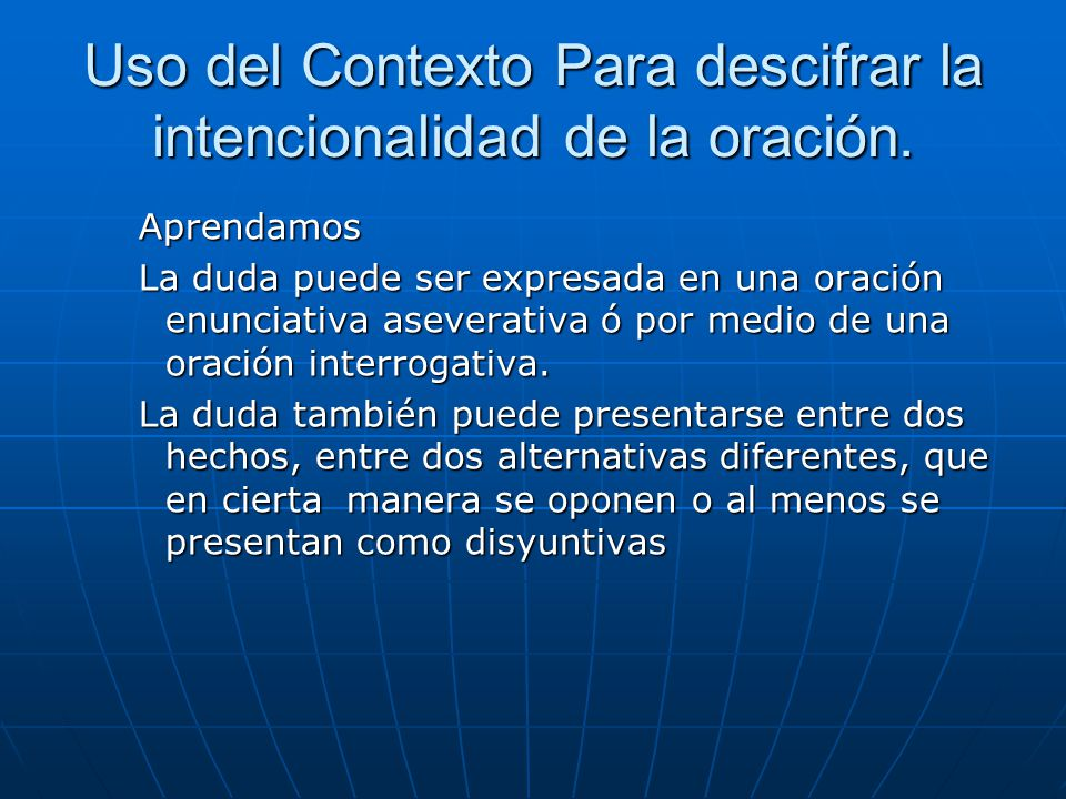 Uso del Contexto Para descifrar la intencionalidad de la oración.