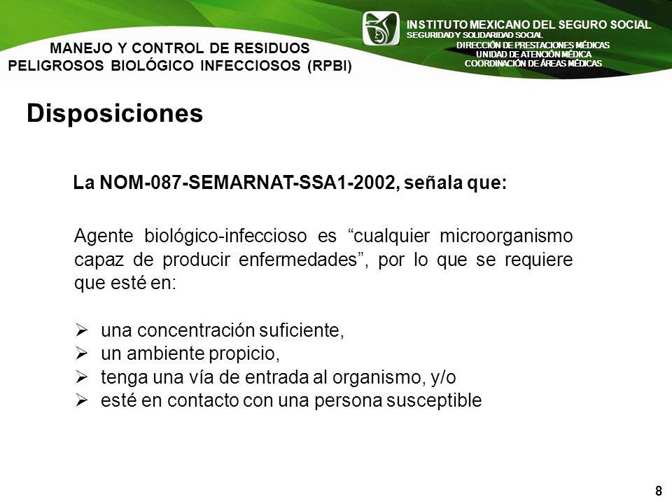 Disposiciones La NOM-087-SEMARNAT-SSA1-2002, señala que: