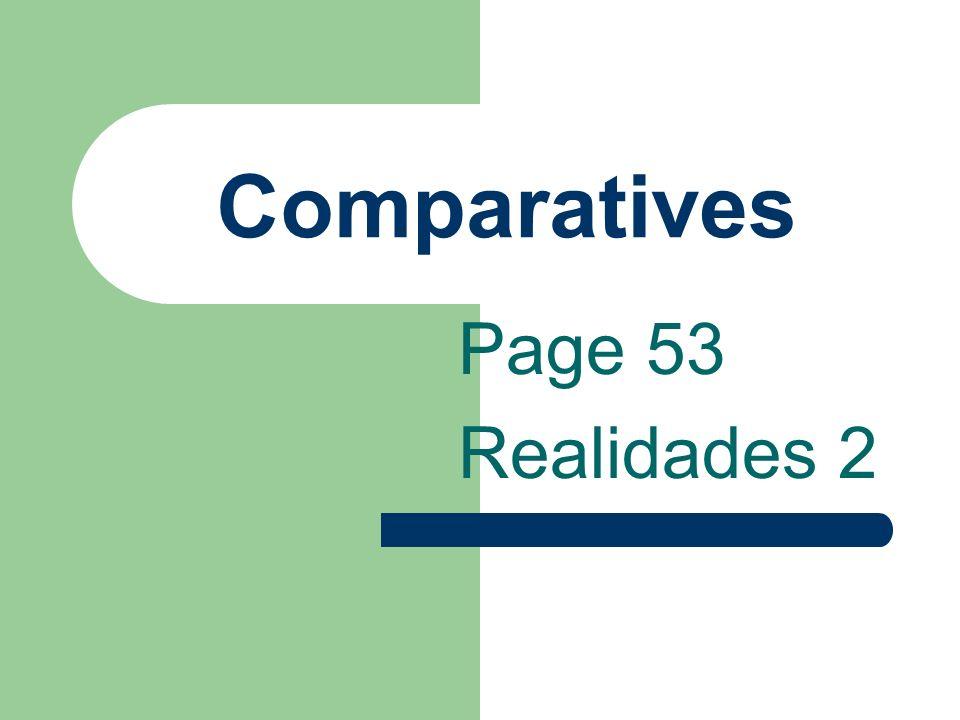 Comparatives Page 53 Realidades 2