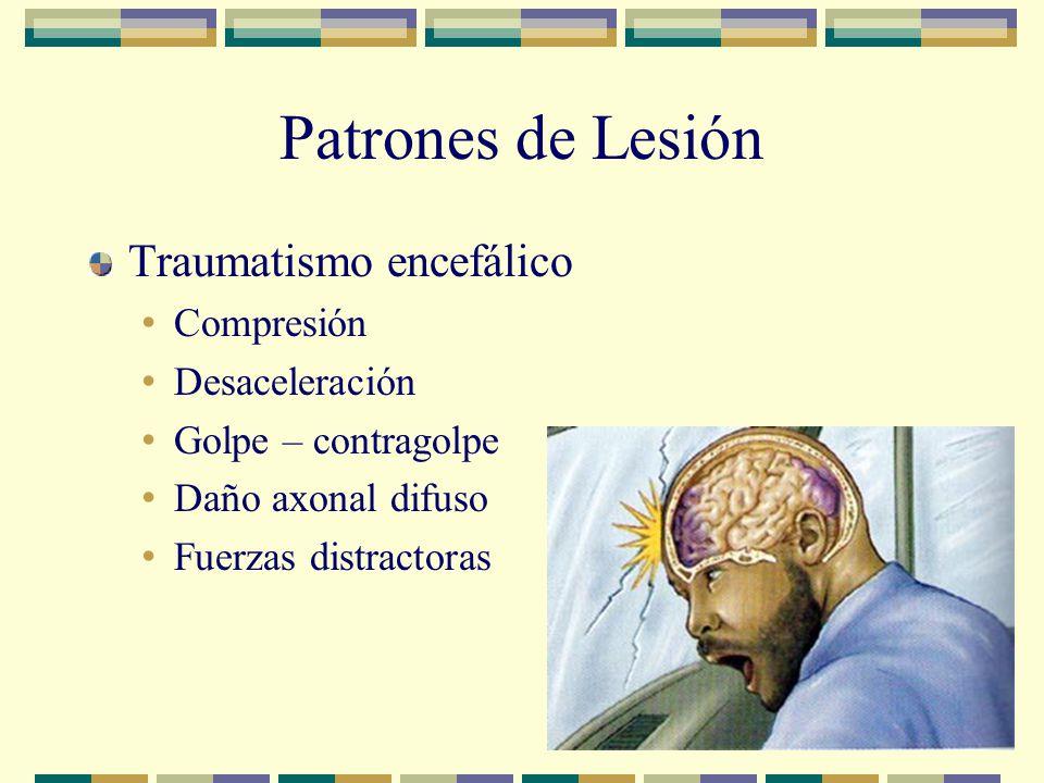 Patrones de Lesión Traumatismo encefálico Compresión Desaceleración