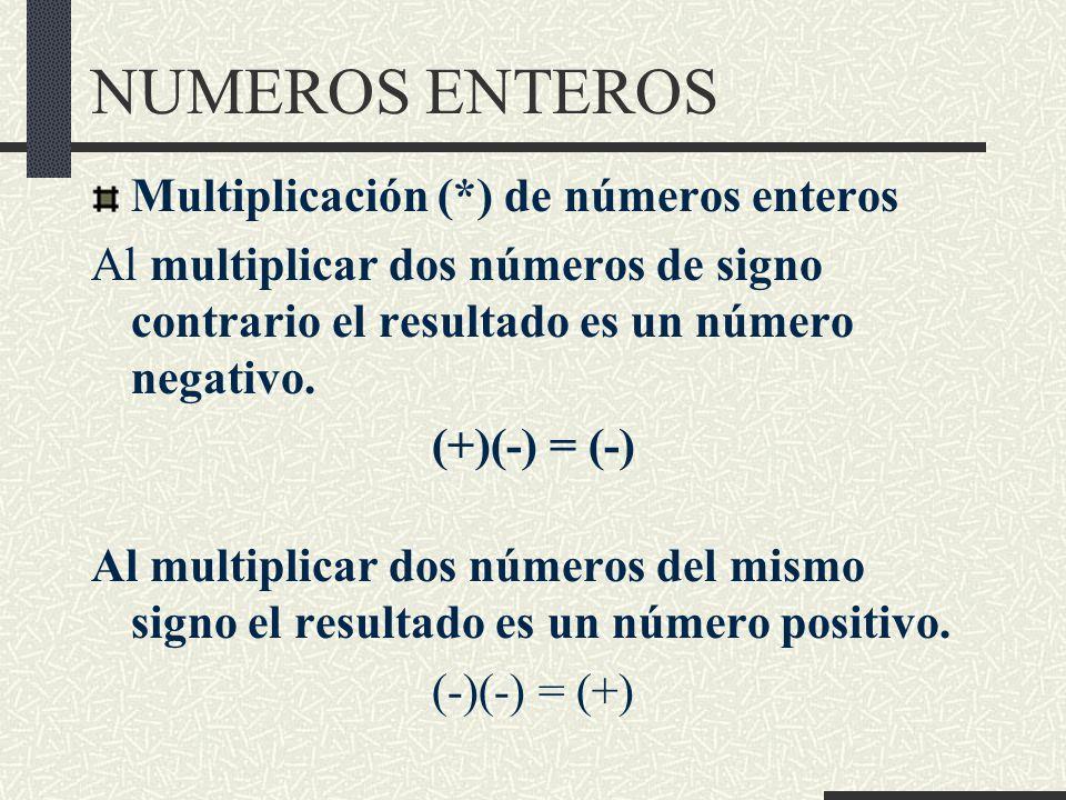 NUMEROS ENTEROS Multiplicación (*) de números enteros