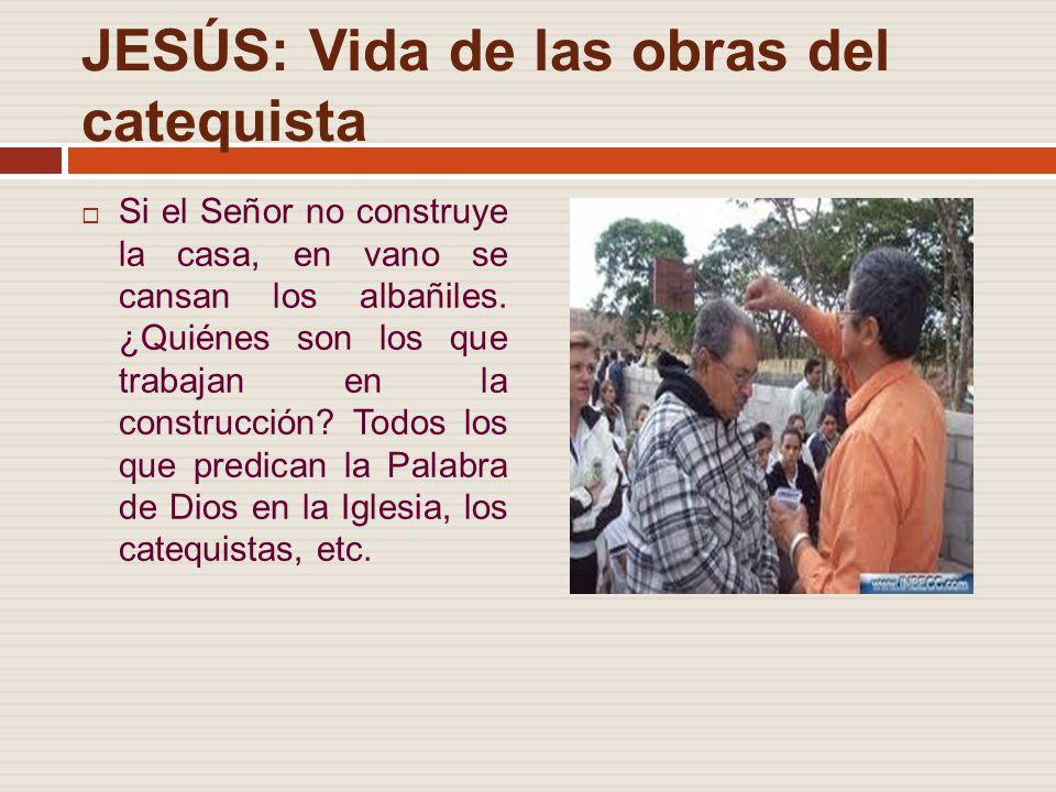 JESÚS: Vida de las obras del catequista