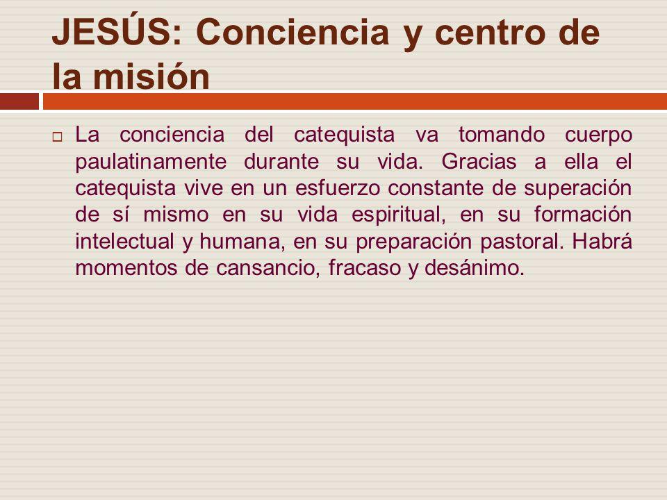 JESÚS: Conciencia y centro de la misión
