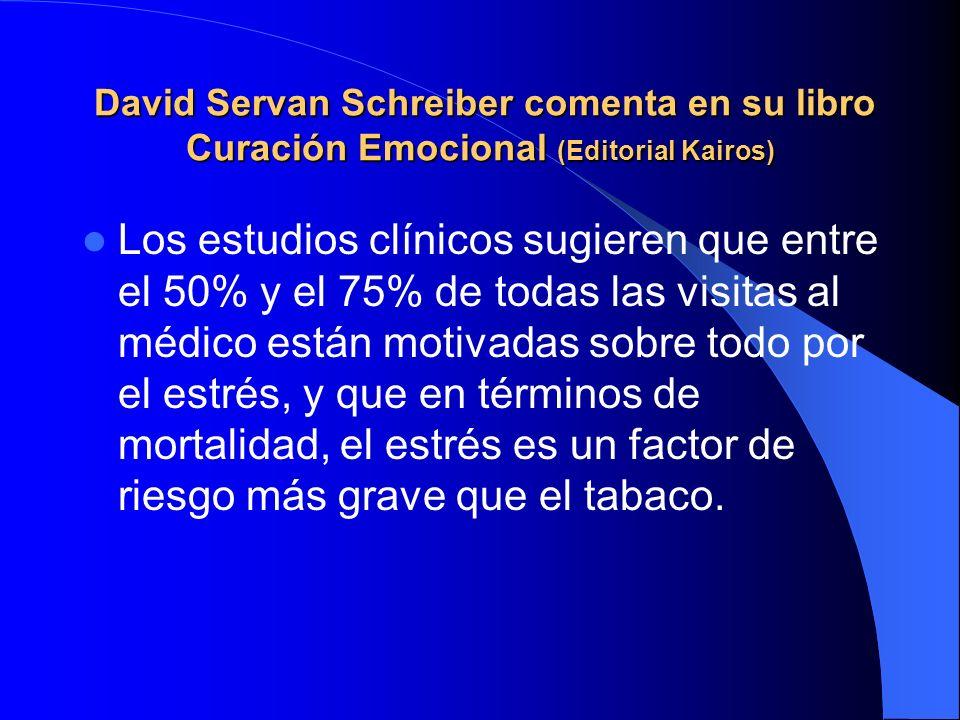 David Servan Schreiber comenta en su libro Curación Emocional (Editorial Kairos)