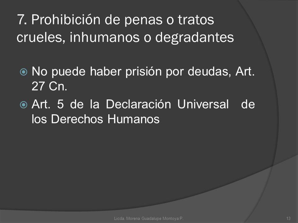 7. Prohibición de penas o tratos crueles, inhumanos o degradantes