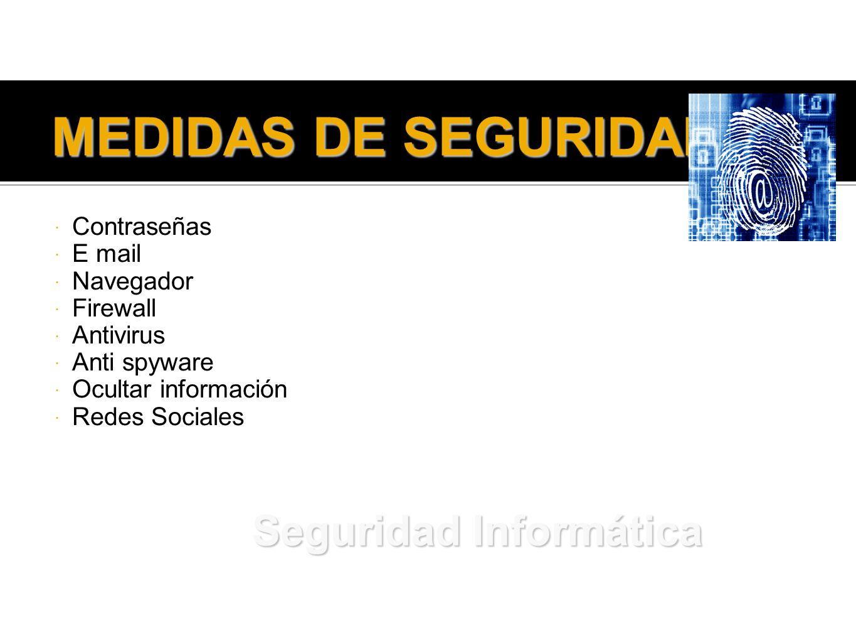 MEDIDAS DE SEGURIDAD Seguridad Informática Contraseñas E mail
